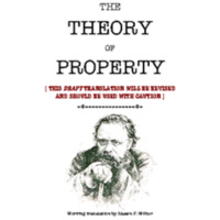 The Theory of Property